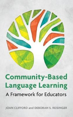 Community-Based Language Learning: A Framework for Educators (Hardback)