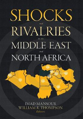 Shocks and Rivalries in the Middle East and North Africa (Paperback)