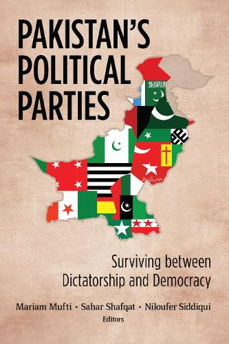 Pakistan's Political Parties: Surviving between Dictatorship and Democracy - South Asia in World Affairs series (Hardback)