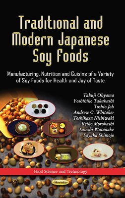 Traditional & Modern Japanese Soy Foods: Manufacturing, Nutrition & Cuisine of a Variety of Soy Foods for Health & Joy of Taste (Paperback)