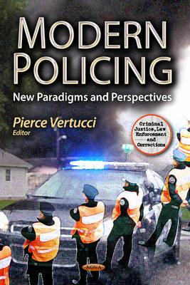 Modern Policing: New Paradigms & Perspectives (Hardback)