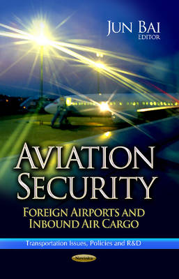 Aviation Security: Foreign Airports & Inbound Air Cargo (Paperback)