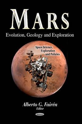 Mars: Evolution, Geology & Exploration (Hardback)