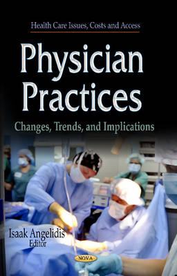 Physician Practices: Changes, Trends & Implications (Hardback)