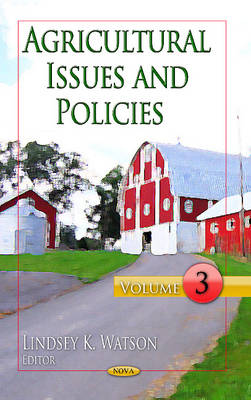 Agricultural Issues & Policies: Volume 3 (Hardback)