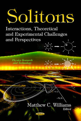 Solitons: Interactions, Theoretical & Experimental Challenges & Perspectives (Hardback)