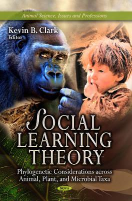 Social Learning Theory: Phylogenetic Considerations Across Animal, Plant & Microbial Taxa (Hardback)