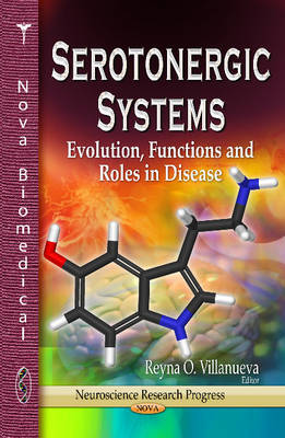 Serotonergic Systems: Evolution, Functions & Roles in Disease (Hardback)