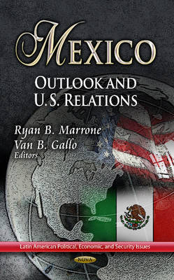 Mexico: Outlook & U.S. Relations (Hardback)
