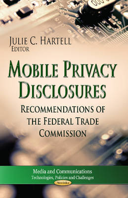Mobile Privacy Disclosures: Recommendations of the Federal Trade Commission (Paperback)