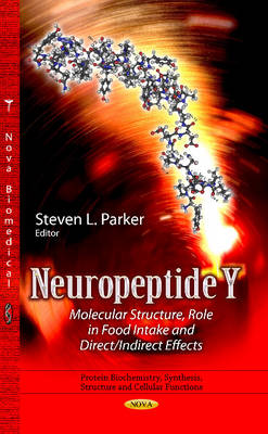 Neuropeptide Y: Molecular Structure, Role in Food Intake & Direct / Indirect Effects (Hardback)