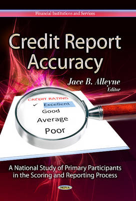 Credit Report Accuracy: A National Study of Primary Participants in the Scoring & Reporting Process (Hardback)