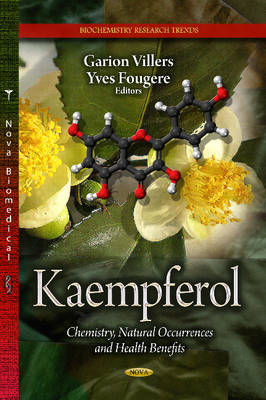 Kaempferol: Chemistry, Natural Occurrences & Health Benefits (Hardback)