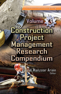 Construction Project Management Research Compendium: Volume 3 (Hardback)