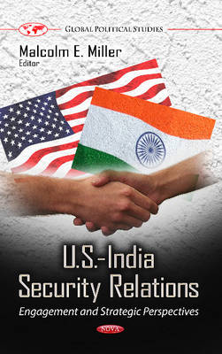 U.S.-India Security Relations: Engagement & Strategic Perspectives (Hardback)