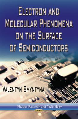 Electron & Molecular Phenomena on the Surface of Semiconductors (Hardback)