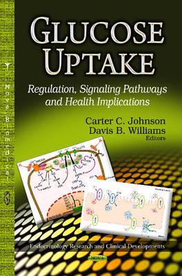 Glucose Uptake: Regulation, Signaling Pathways & Health Implications (Hardback)