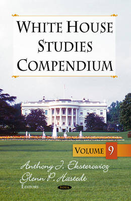 White House Studies Compendium: Volume 9 (Hardback)