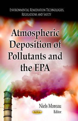Atmospheric Deposition of Pollutants & the EPA (Hardback)