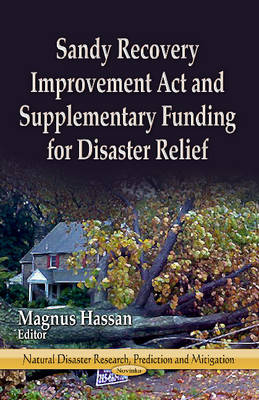Sandy Recovery Improvement Act & Supplementary Funding for Disaster Relief (Paperback)