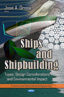 Ships & Shipbuilding: Types, Design Considerations & Environmental Impact (Hardback)