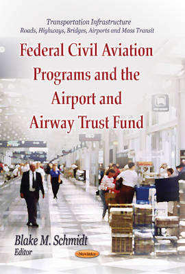 Federal Civil Aviation Programs & the Airport & Airway Trust Fund (Paperback)