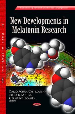 New Developments in Melatonin Research (Hardback)