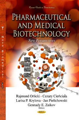 Pharmaceutical & Medical Biotechnology: New Perspectives (Hardback)