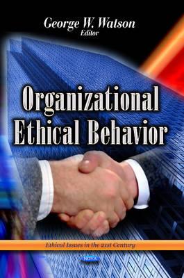 Organizational Ethical Behavior (Hardback)