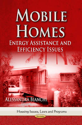 Mobile Homes: Energy Assistance & Efficiency Issues (Paperback)