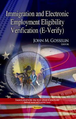 Immigration & Electronic Employment Eligibility Verification (E-Verify) (Paperback)