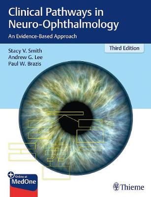 Clinical Pathways in Neuro-Ophthalmology: An Evidence-Based Approach (Hardback)