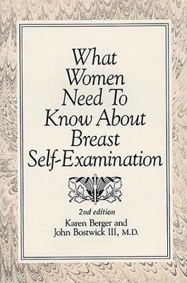 What Women Need To Know About Breast Self-Examination (Paperback)