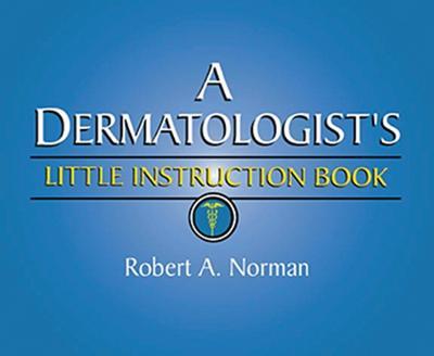 A Dermatologist's Little Instruction Book (Paperback)