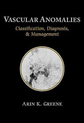 Vascular Anomalies: Classification, Diagnosis, and Management (Paperback)
