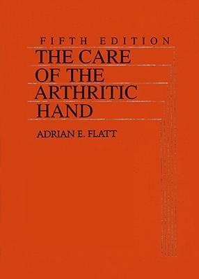 The Care of the Arthritic Hand (Hardback)