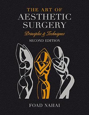 The Art of Aesthetic Surgery: Breast and Body Surgery - Volume 3, Second Edition: Principles & Techniques (Hardback)