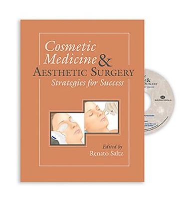 Cosmetic Medicine and Aesthetic Surgery: Strategies for Success (Hardback)