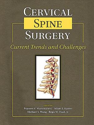 Cervical Spine Surgery: Current Trends and Challenges (Hardback)