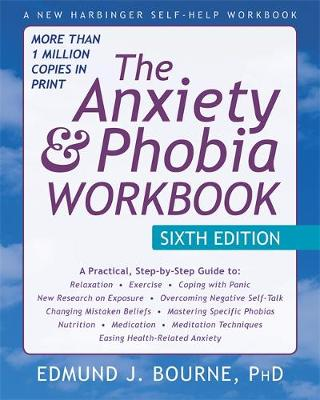 The Anxiety and Phobia Workbook, 6th Edition (Paperback)