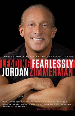 Leading Fearlessly: Transform Your Life and Find Success (Hardback)