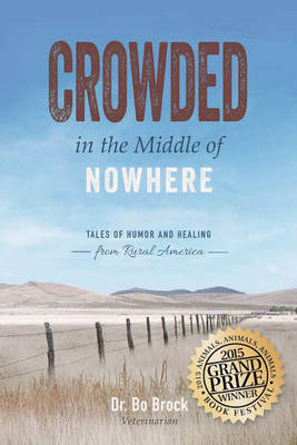 Crowded in the Middle of Nowhere: Tales of Humor and Healing from Rural America (Paperback)
