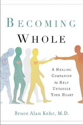 Becoming Whole: A Healing Companion to Ease Emotional Pain and Find Self-Love (Paperback)