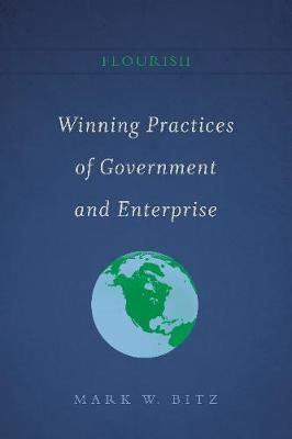 Winning Practices of Government and Enterprise: Book II of the Flourish Series (Paperback)