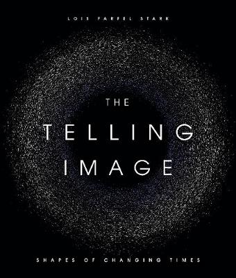 The Telling Image: Shapes of Changing Times (Hardback)