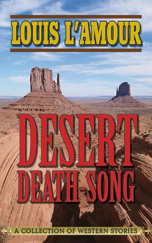 Desert Death-Song: A Collection of Western Stories (Paperback)