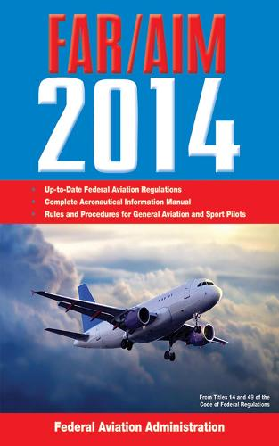 Federal Aviation Regulations/Aeronautical Information Manual 2014 (Paperback)