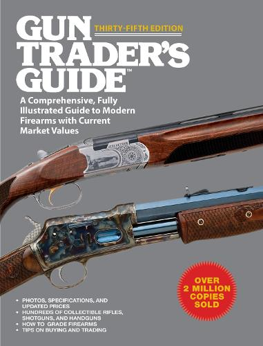 Gun Trader's Guide, Thirty-Fifth Edition: A Comprehensive, Fully Illustrated Guide to Modern Firearms with Current Market Values (Paperback)