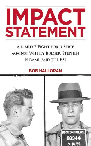 Impact Statement: A Family's Fight for Justice against Whitey Bulger, Stephen Flemmi, and the FBI (Hardback)