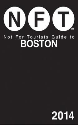 Not For Tourists Guide to Boston 2014 (Paperback)